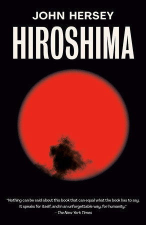 Hiroshima by John Hersey: 9780593082362 | PenguinRandomHouse.com: Books