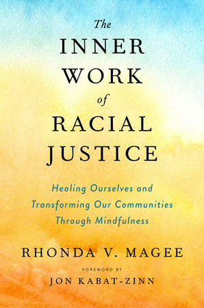 The Inner Work of Racial Justice by Rhonda V. Magee