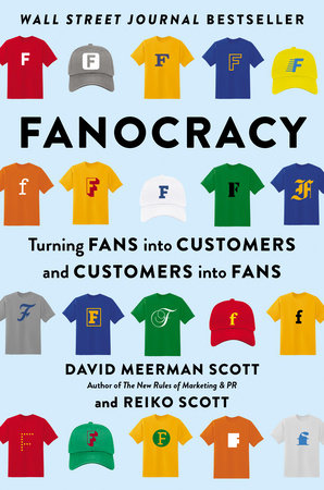 Fanocracy by David Meerman Scott and Reiko Scott