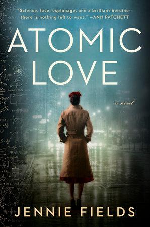 Atomic Love by Jennie Fields: 9780593085332 | PenguinRandomHouse ...