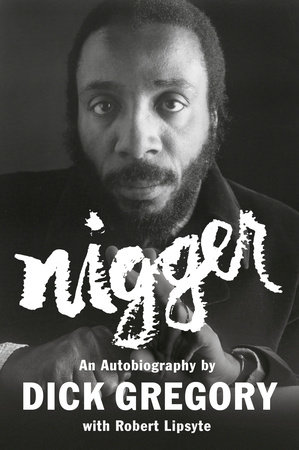 Nigger by Dick Gregory and Robert Lipsyte