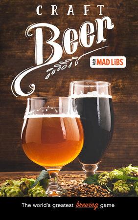 Craft Beer Mad Libs by Douglas Yacka