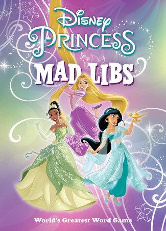 Disney Princess Mad Libs by Sarah Fabiny
