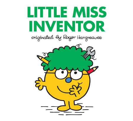 Little Miss Inventor by Roger Hargreaves