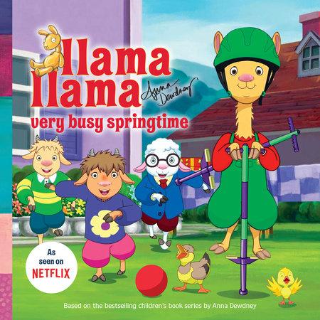 Llama Llama Very Busy Springtime by Anna Dewdney