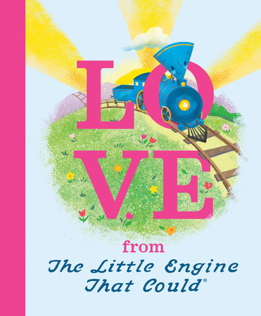 Love from the Little Engine That Could by Watty Piper
