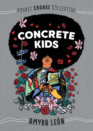 Concrete Kids by Amyra León: 9780593095195 | PenguinRandomHouse.com: Books