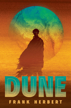 Dune: Deluxe Edition by Frank Herbert: 9780593099322 |  PenguinRandomHouse.com: Books