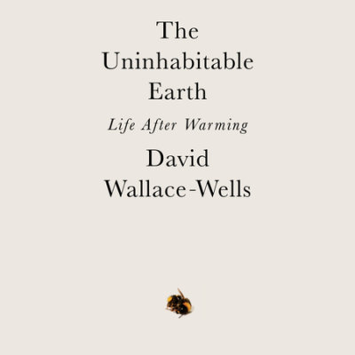 The Uninhabitable Earth cover