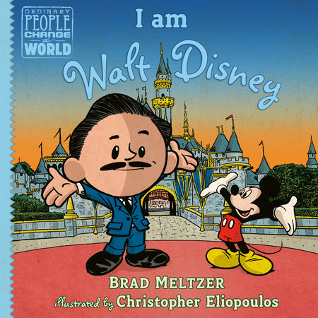 I am Walt Disney by Brad Meltzer