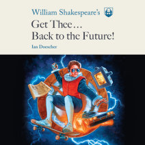 William Shakespeare's Get Thee Back to the Future! Cover