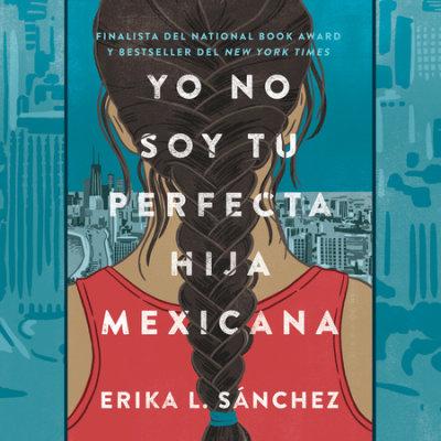 Yo no soy tu perfecta hija mexicana cover