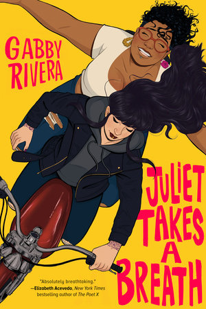 Juliet Takes a Breath by Gabby Rivera: 9780593108192 |  PenguinRandomHouse.com: Books