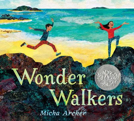 Wonder Walkers by Micha Archer: 9780593109649 | PenguinRandomHouse.com:  Books