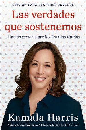 The Truths We Hold (Spanish Edition) by Kamala Harris
