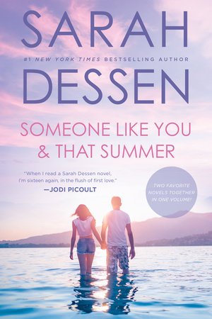 Someone Like You and That Summer by Sarah Dessen