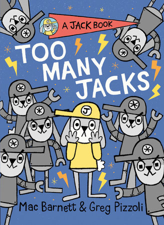 Too Many Jacks by Mac Barnett: 9780593113943 | PenguinRandomHouse.com: Books