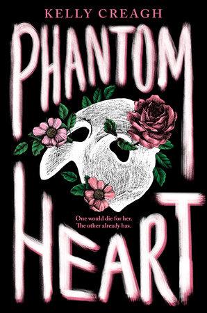 Phantom Heart by Kelly Creagh: 9780593116043   PenguinRandomHouse ...