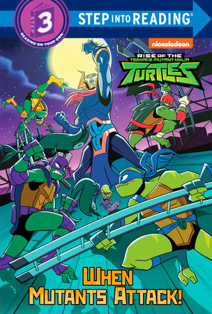 When Mutants Attack! (Rise of the Teenage Mutant Ninja Turtles) by David Lewman; illustrated by Random House