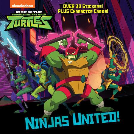 Ninjas United! (Rise of the Teenage Mutant Ninja Turtles) by David Lewman
