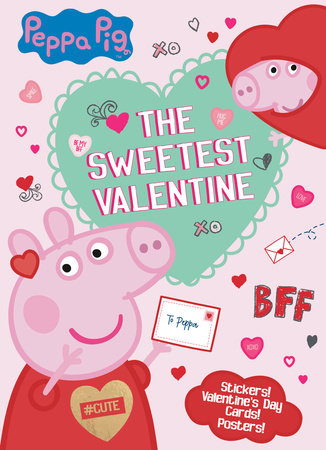 The Sweetest Valentine (Peppa Pig) by Golden Books