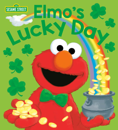 Elmo S Lucky Day Sesame Street By Andrea Posner Sanchez