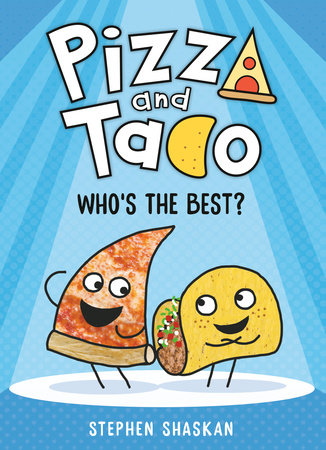 Pizza and Taco: Who's the Best? by Stephen Shaskan: 9780593123300 ...