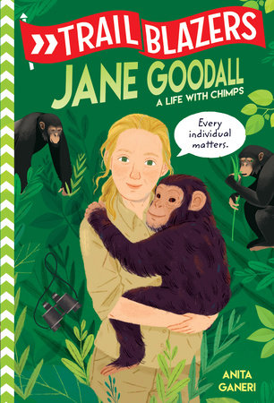 Trailblazers: Jane Goodall by Anita Ganeri: 9780593124109 |  PenguinRandomHouse.com: Books