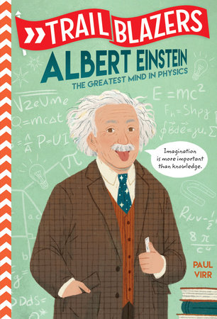 Trailblazers Albert Einstein By Paul Virr 9780593124406 Penguinrandomhouse Com Books