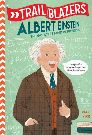 Trailblazers Albert Einstein By Paul Virr 9780593124406 Penguinrandomhouse Com Books