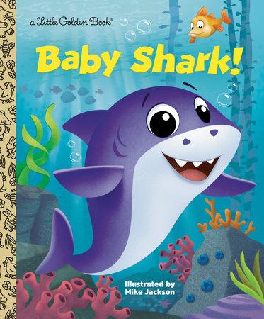Baby Shark! by Golden Books