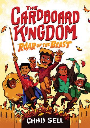 The Cardboard Kingdom #2: Roar of the Beast by Chad Sell: 9780593125540    PenguinRandomHouse.com: Books