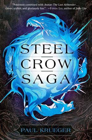 Steel Crow Saga by Paul Krueger