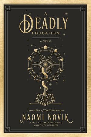 A Deadly Education by Naomi Novik: 9780593128480 | PenguinRandomHouse.com:  Books
