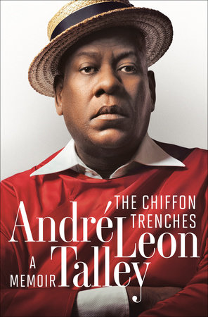 The Chiffon Trenches by André Leon Talley: 9780593129258 |  PenguinRandomHouse.com: Books