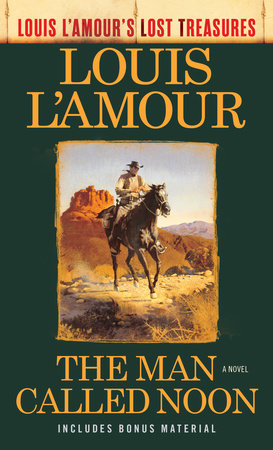 The Man Called Noon (Louis L'Amour's Lost Treasures) by Louis L'Amour