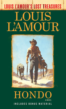 Hondo (Louis L'Amour's Lost Treasures) by Louis L'Amour