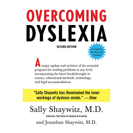 Understanding Dyslexia The Yale Center For Dyslexia Creativity >> Overcoming Dyslexia By Sally Shaywitz M D Penguinrandomhouse Com