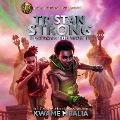 Tristan Strong Destroys the World (A Tristan Strong Novel, Book 2) cover