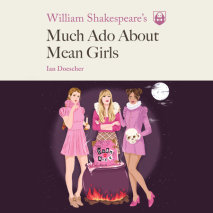 William Shakespeare's Much Ado About Mean Girls Cover