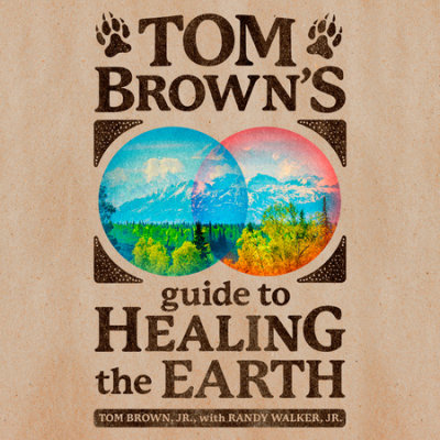 Tom Brown's Guide to Healing the Earth cover
