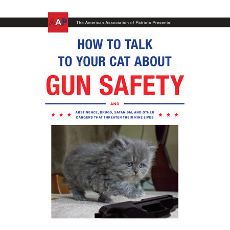 How to Talk to Your Cat About Gun Safety by Zachary Auburn |  PenguinRandomHouse com: Books