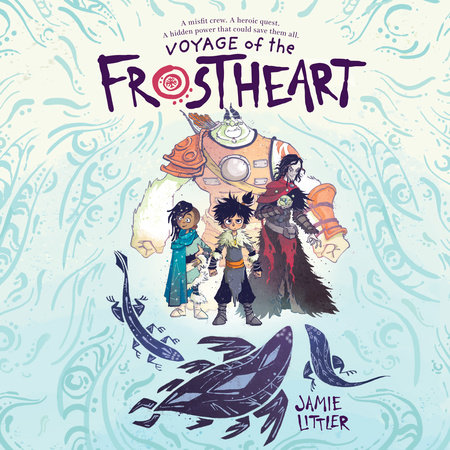 Voyage of the Frostheart by Jamie Littler