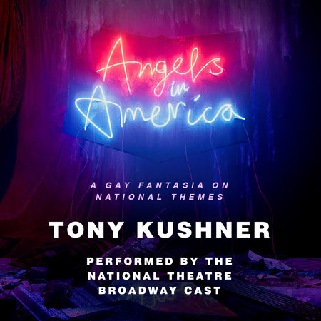 Angels in America by Tony Kushner
