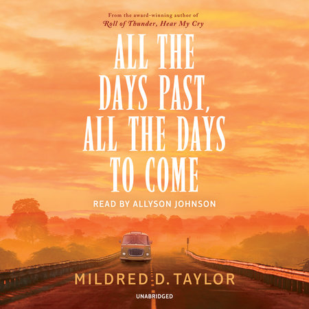 All the Days Past, All the Days to Come by Mildred D. Taylor