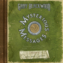 Mysterious Messages: A History of Codes and Ciphers Cover