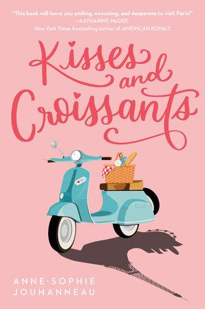 Kisses and Croissants by Anne-Sophie Jouhanneau: 9780593173572 |  PenguinRandomHouse.com: Books