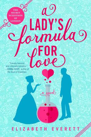 A Lady's Formula for Love by Elizabeth Everett: 9780593200629 |  PenguinRandomHouse.com: Books