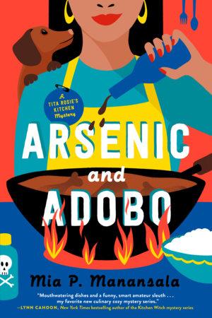 Arsenic and Adobo by Mia P. Manansala: 9780593201671 |  PenguinRandomHouse.com: Books