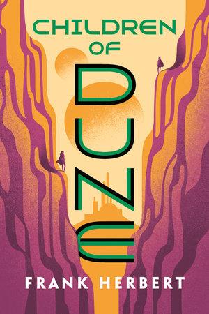 Children of Dune by Frank Herbert: 9780593201749 | PenguinRandomHouse.com:  Books